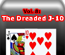 Same Hand, Different Game Vol. VIII: The Dreaded J-10