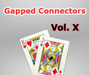 Same Hand, Different Game Vol. X:  Gapped Connectors