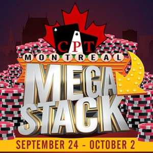 CPT-Montreal-Mega-Stack-Poker-Series