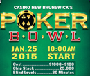 $1,100 Poker Bowl at Casino New Brunswick on January 25th, 2015