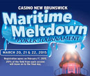 2015 Maritime Meltdown at Casino New Brunswick March 20th to 22nd